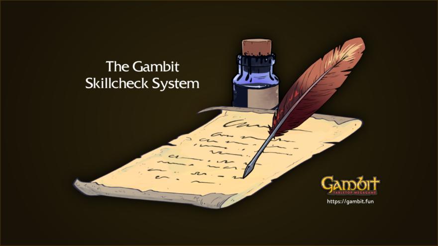 The Gambit Skillcheck System